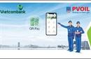 Thanh toán tiền mua xăng dầu bằng QR Code với Vietcombank tại các cửa hàng xăng dầu PVOIL