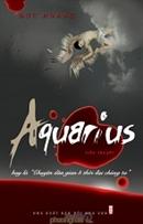 Aquarius hay là chuyện dân gian ở thời đại chúng ta