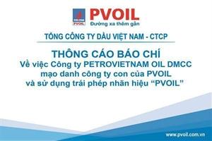 """THÔNG CÁO BÁO CHÍ Về việc Công ty có tên là PETROVIETNAM OIL DMCC mạo danh công ty con của PVOIL và sử dụng trái phép nhãn hiệu """"PVOIL"""""""